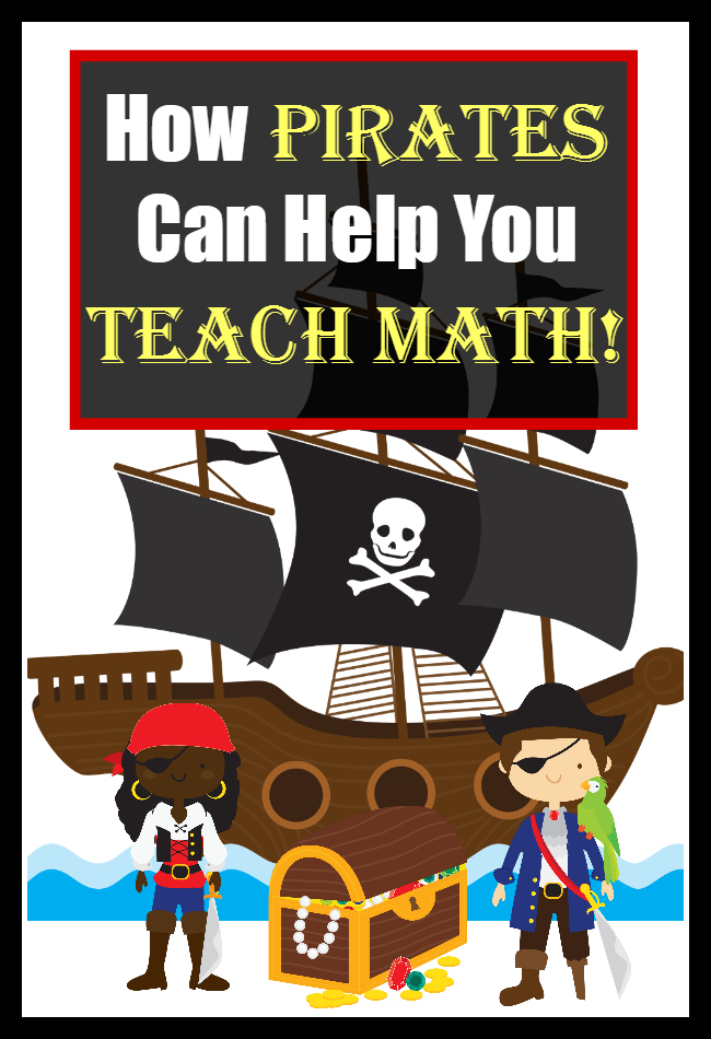 How to Get Pirates to Help You Teach Math!