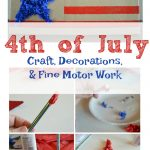 4th of July Crafts and Fine Motor Work : A Perfect Pair