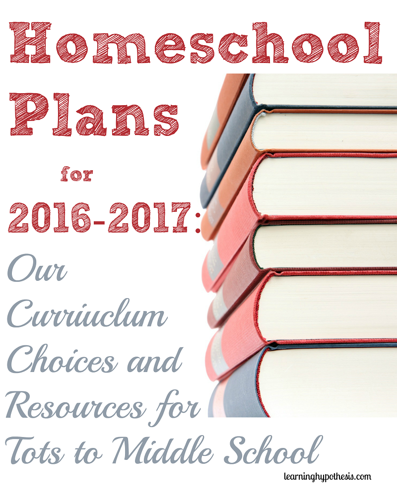 Homeschool Curriculum Choices for 2016-2017 & Other Resources