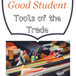 How to Be a Good Student -Tools of the Trade