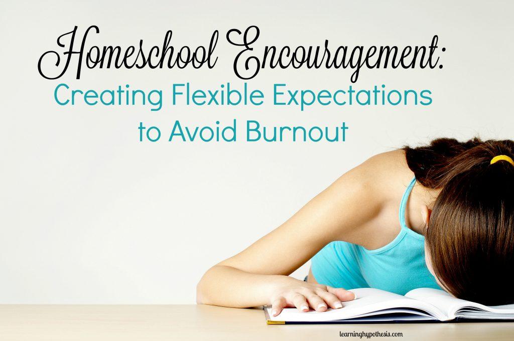 Homeschool Encouragement: Creating Flexible Expectations
