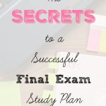 The 5 Secrets to a Successful Final Exam Study Plan