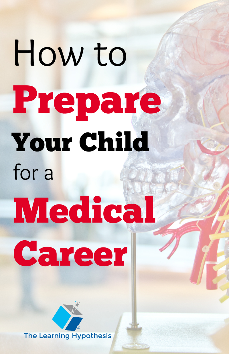 How to Prepare Your Child for a Medical Career