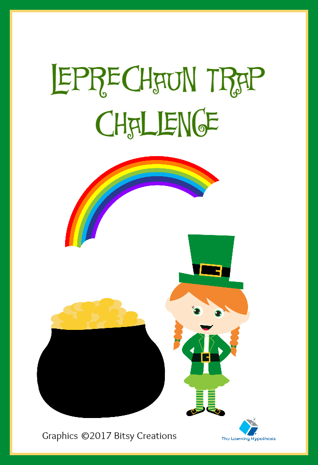 Luck of the Irish – 2017 Leprechaun Trap Challenge