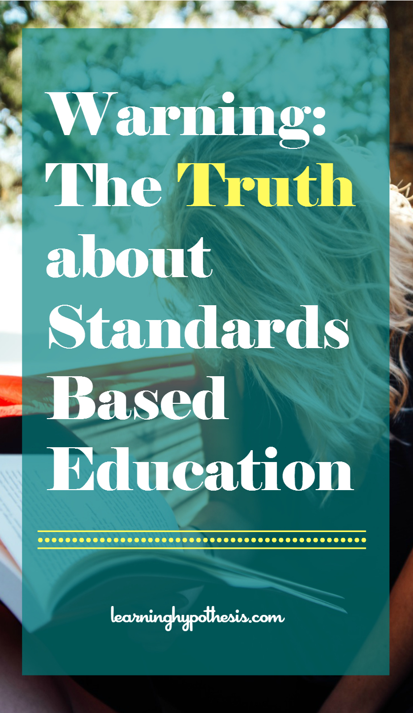 Warning:  The Truth About Standards Based Education.