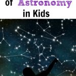 How to Foster a Love of Astronomy in Kids.