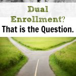 Dual Enrollment? That is the Question.