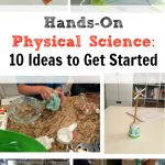 Hands-On Physical Science:  10 Places to Get Started