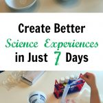 How to Create Better Science Experiences in Just 7 Days