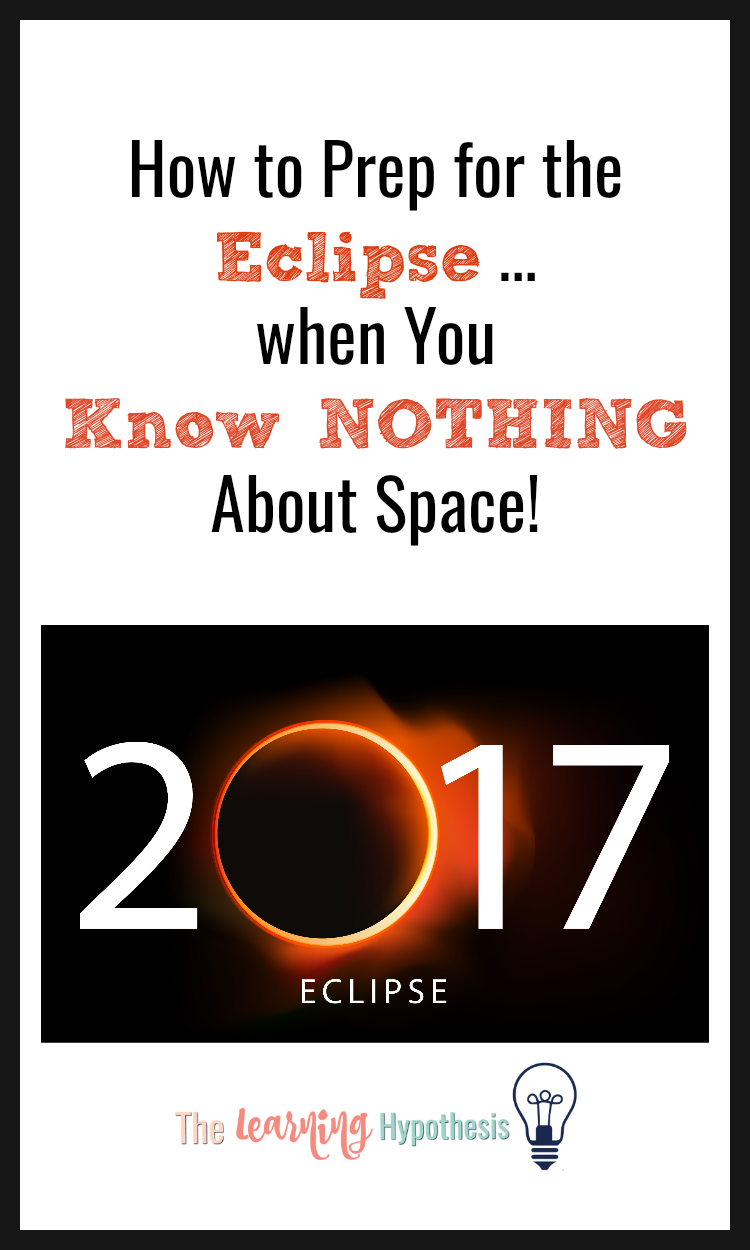 How to Prep for the Eclipse when You Know NOTHING About Space