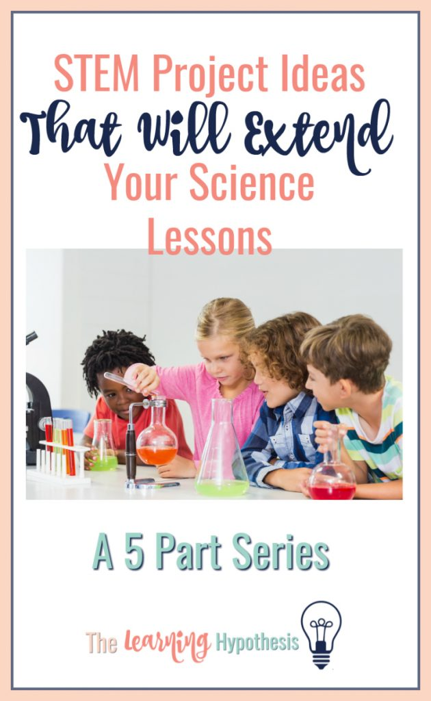 3 STEM Project Ideas the will make your science lessons better.