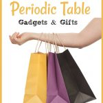 Periodic Table Gifts and Other Ideas for Chemistry Gifts