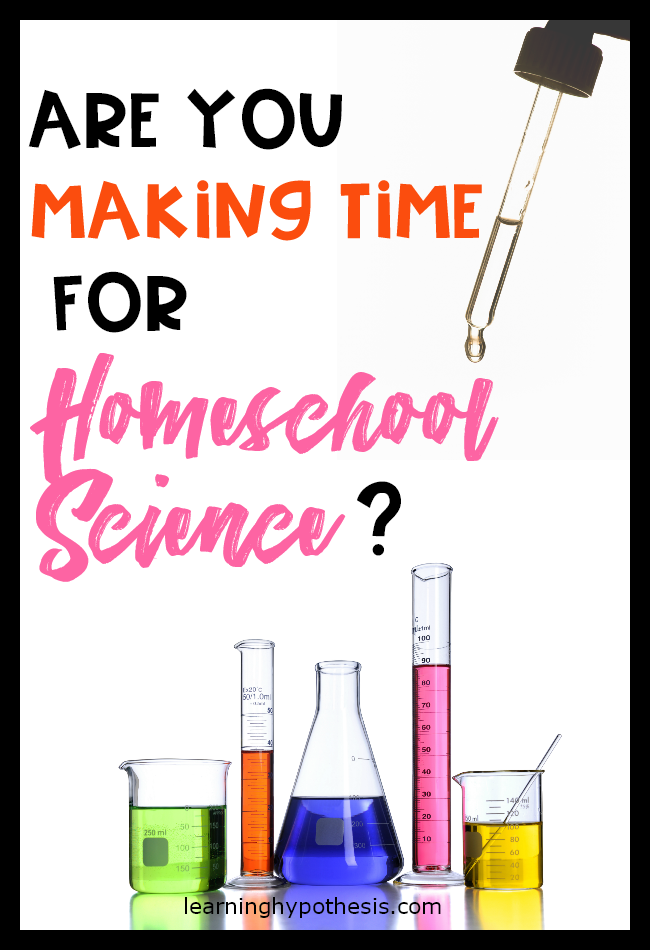 Are you making time for homeschool science?