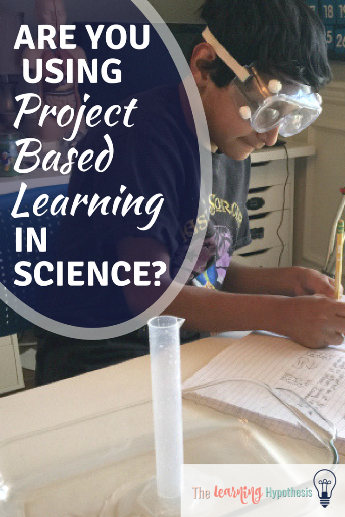 Have you incorporated Project Based Learning in Science?